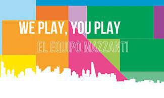 WE PLAY, YOU PLAY - EL EQUIPO MAZZANTI
